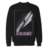 The Bad Dreamers - Who You Run To Sweatshirt