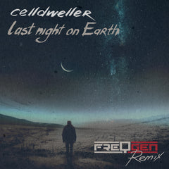 Celldweller - Last Night on Earth (FreqGen Remix) [Single]