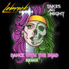 LeBrock - Takes All Night (Dance With The Dead Remix) [Digital Single]