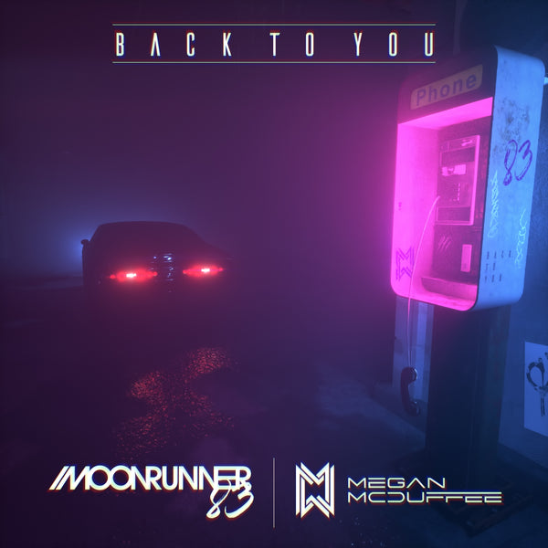 Moonrunner83 - Back To You (feat. Megan McDuffee) [Digital Single]