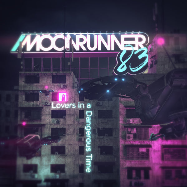 Moonrunner83 - Lovers In A Dangerous Time (Digital Single)