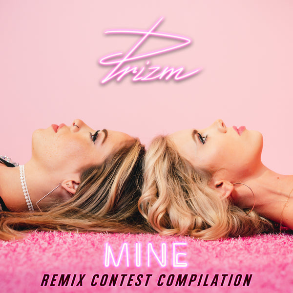 PRIZM - Mine (Remix Contest Compilation) [Digital EP]