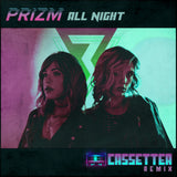 PRIZM - All Night (Cassetter Remix) [Digital Single]