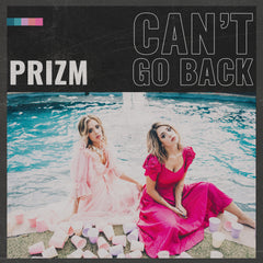 PRIZM - Can't Go Back (Digital Single)
