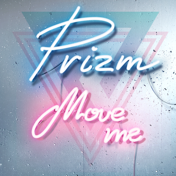 PRIZM - Move Me (Digital Single)