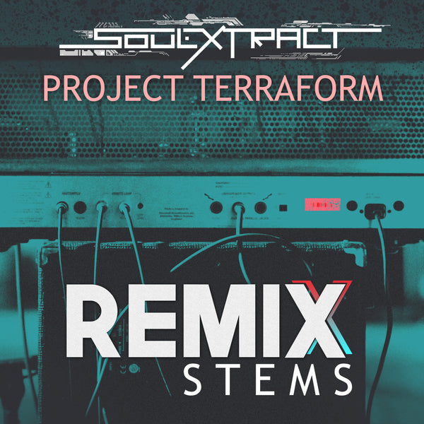 Soul Extract - Project Terraform (Remix Stems)