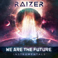 Raizer - We Are The Future (Instrumentals) (Digital Album)
