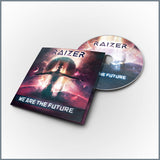Raizer - We Are The Future (Limited Edition CD)
