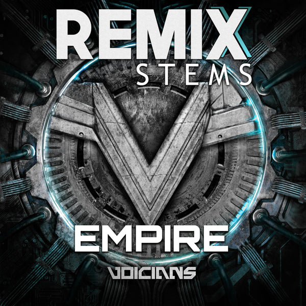 Voicians - Empire (Remix Stems)