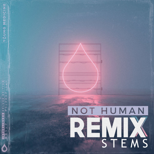 Young Medicine - Not Human (Remix Stems)