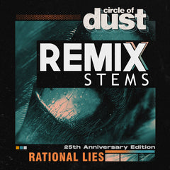 Circle of Dust - Rational Lies (Remix Stems)