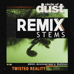 Circle of Dust - Twisted Reality (Remix Stems)