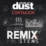 Circle of Dust - Contagion (Remix Stems)