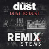 Circle of Dust - Dust to Dust (Remix Stems)