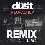 Circle of Dust - Neurachem (Remix Stems)