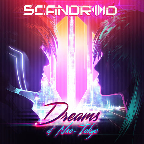Scandroid - Dreams of Neo-Tokyo