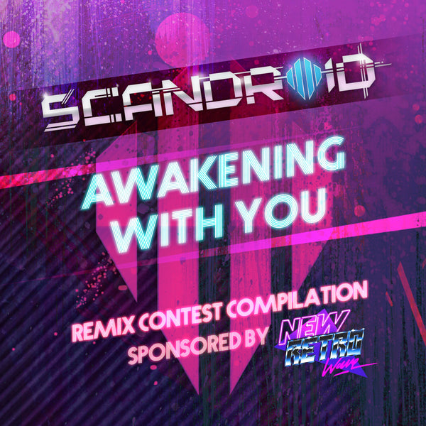 Scandroid - Awakening With You (Remix Contest Compilation) (Digital Album)