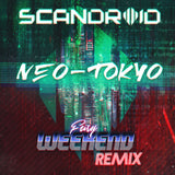 Scandroid - Neo-Tokyo (Fury Weekend Remix) [Digital Single]