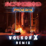 Scandroid - Phoenix (Volkor X Remix) [Digital Single]