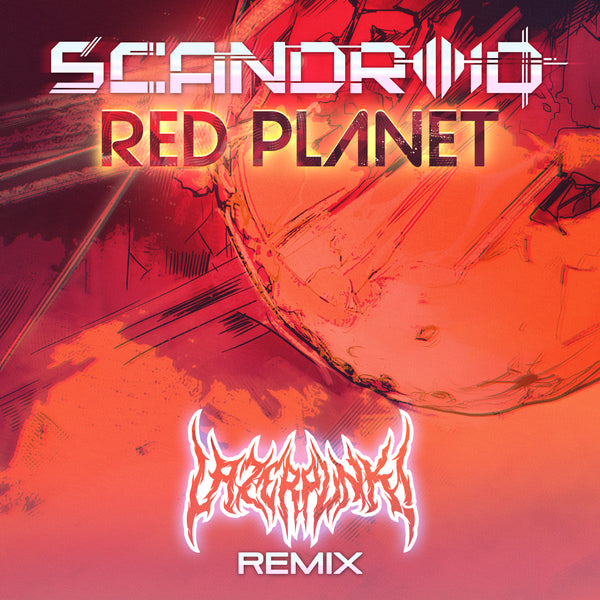 Scandroid - Red Planet (Lazerpunk Remix) [Digital Single]