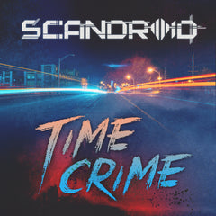 Scandroid - Time Crime (Digital Single)