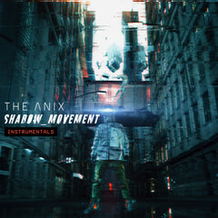 Shadow_Movement (Instrumentals) - The Anix [Digital Album]