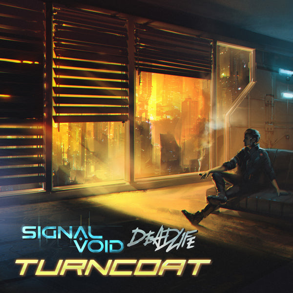 Signal Void & DEADLIFE - Turncoat (Digital Single)