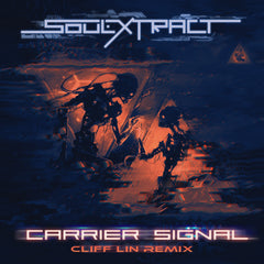 Soul Extract - Carrier Signal (Cliff Lin Remix) [Digital Single]
