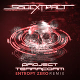 Soul Extract - Project Terraform (Entropy Zero Remix) [Digital Single]
