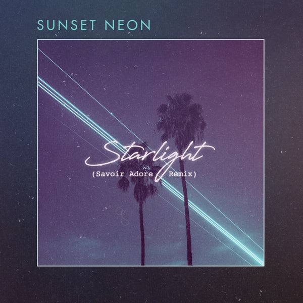 Sunset Neon - Starlight (Savoir Adore Remix) [Digital Single]