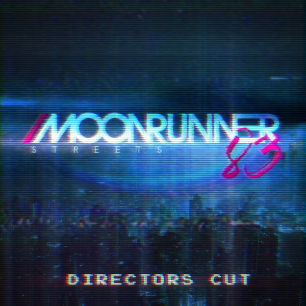 Moonrunner83 - Streets (Director's Cut) [Digital Single]