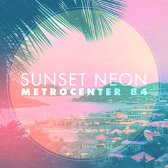 Sunset Neon - Metrocenter 84 (Single) (Digital Album)
