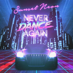 Sunset Neon - Never Dance Again (Single) (Digital Album)
