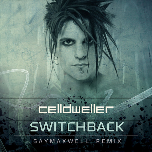 Celldweller - Switchback (SayMaxWell Remix) [Digital Single]