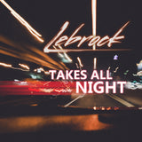 LeBrock - Takes All Night (Digital Single)