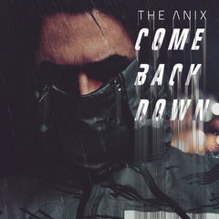 The Anix - Come Back Down (Single)