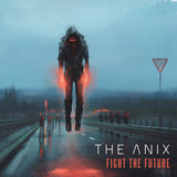 The Anix - Fight The Future (Digital Single)
