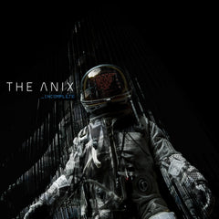 The Anix - Incomplete (Single)