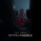 The Anix - Interchanger (Single)