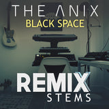 The Anix - Black Space (Remix Stems)