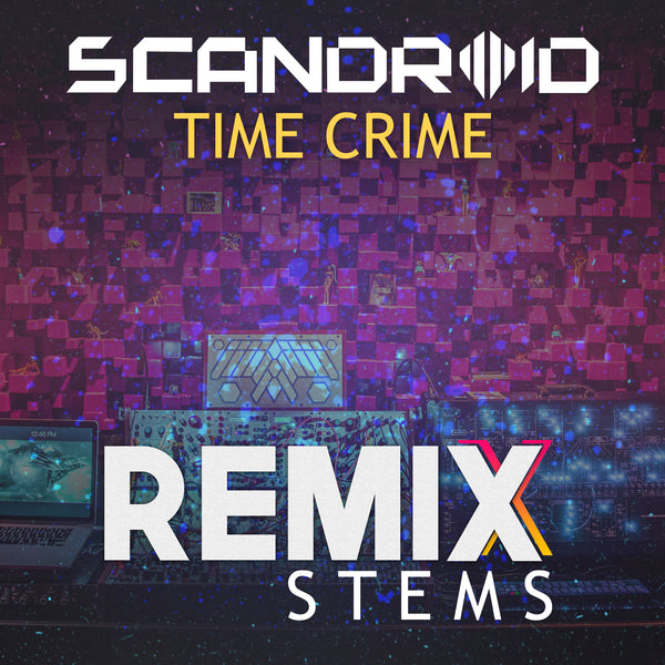 Scandroid - Time Crime (Remix Stems)