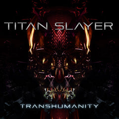 Titan Slayer - Transhumanity (Digital Album)