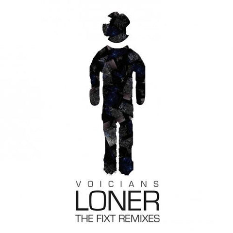 Voicians - Loner (The FiXT Remixes) (Digital Album)
