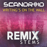 Scandroid - Writing's On The Wall (Remix Stems)