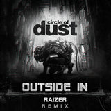 Circle of Dust - Outside In (Raizer Remix) [Digital Single]