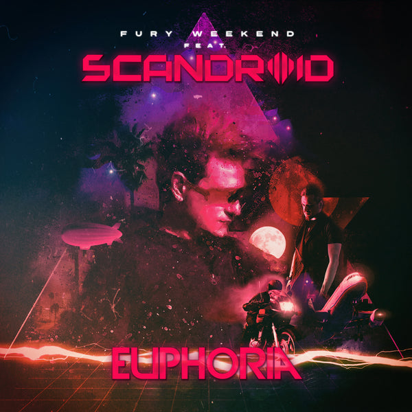Fury Weekend - Euphoria (feat. Scandroid) [Digital Single]
