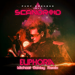 Fury Weekend - Euphoria (feat. Scandroid) [Michael Oakley Remix] [Single]