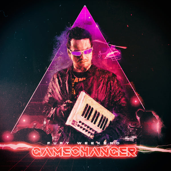 Fury Weekend - Gamechanger (Single)