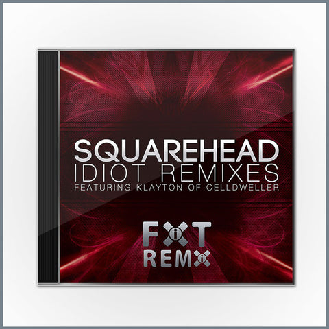Squarehead - Idiot Remixes (feat. Klayton of Celldweller)