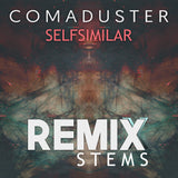 Comaduster - Selfsimilar (Remix Stems)
